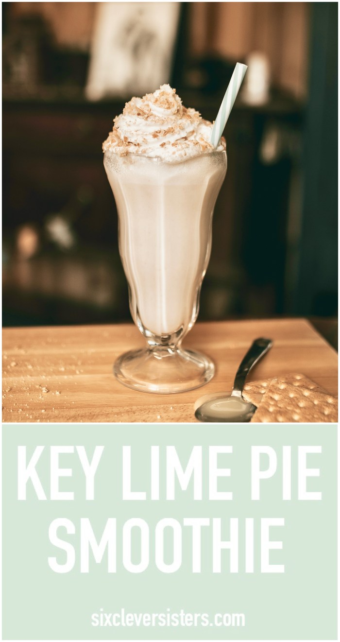 Key Lime Pie Smoothie | Key Lime Pie Recipe | Key Lime Pie Easy | Key Lime Pie Recipe No Bake | Key Lime Pie Sweetened Condensed Milk | Key Lime Shake | Smoothies | Smoothie Recipes | Lemon | Lime | Easy Recipes | Easy Dessert | Dessert Recipes | Six Clever Sisters
