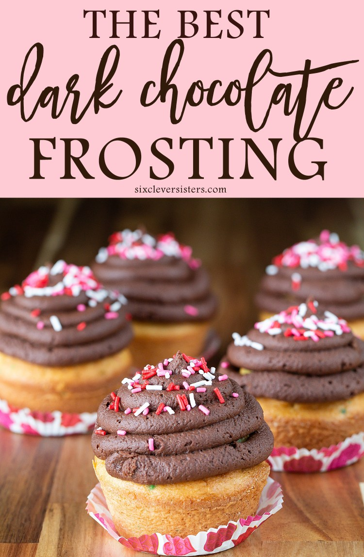Dark Chocolate Frosting Recipe Easy | Chocolate Buttercream Frosting Recipe Easy | Dark Chocolate Buttercream Frosting | Yummy recipe on the Six Clever Sisters blog! Plus frosting questions answered!