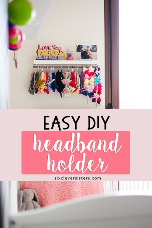 Easy & Cheap DIY Headband Holder | Easy DIY Headband Holder with shelf | Easy DIY Bow Holder | Storage Solution for Headbands and Bows | Hairbow Holder | How to organize baby headbands | Check out this easy and cheap DIY headband storage solution on the Six Clever Sisters blog!