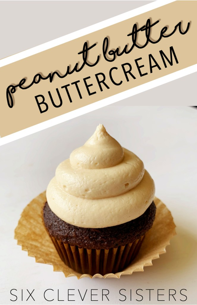 Peanut Butter Buttercream | Buttercream | Peanut Butter | Cakes | Cake Decorating | Cupcakes | Frosting Recipes | Peanut Butter Frosting | Party | Kids Party | Dessert | Six Clever Sisters