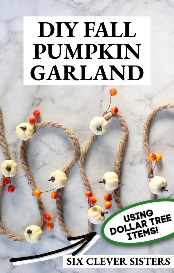 DIY Fall Decor | DIY Pumpkin | DIY Fall Garland | Fall Garland | Pumpkin Decor | Easy Fall Crafts | Easy Fall Decor DIY | Dollar Tree DIY | Six Clever Sisters