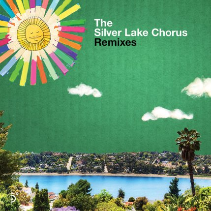 The Silver Lake Chorus Remixes - Cover art