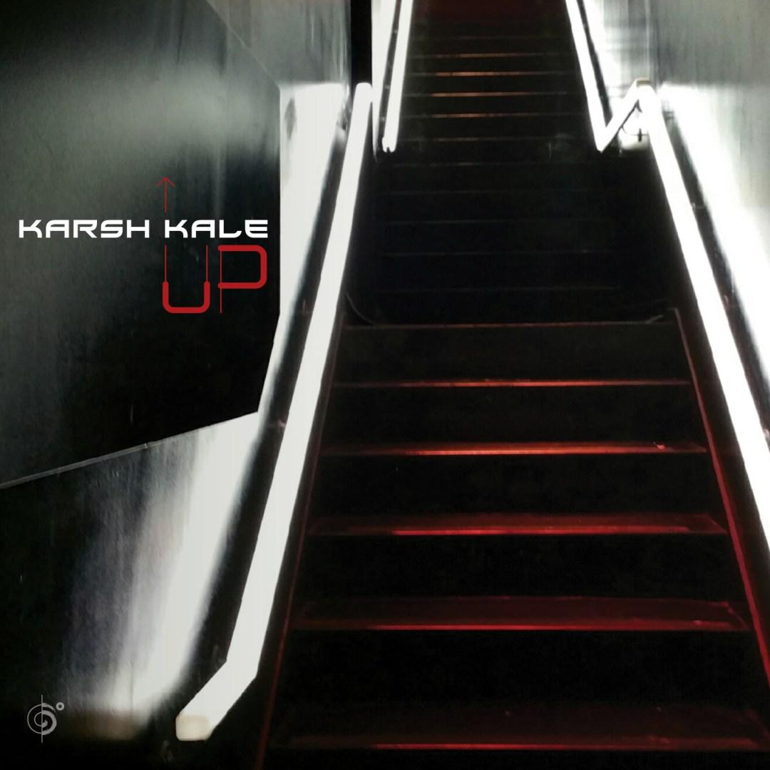 Karsh Kale - Up — Six Degrees Records