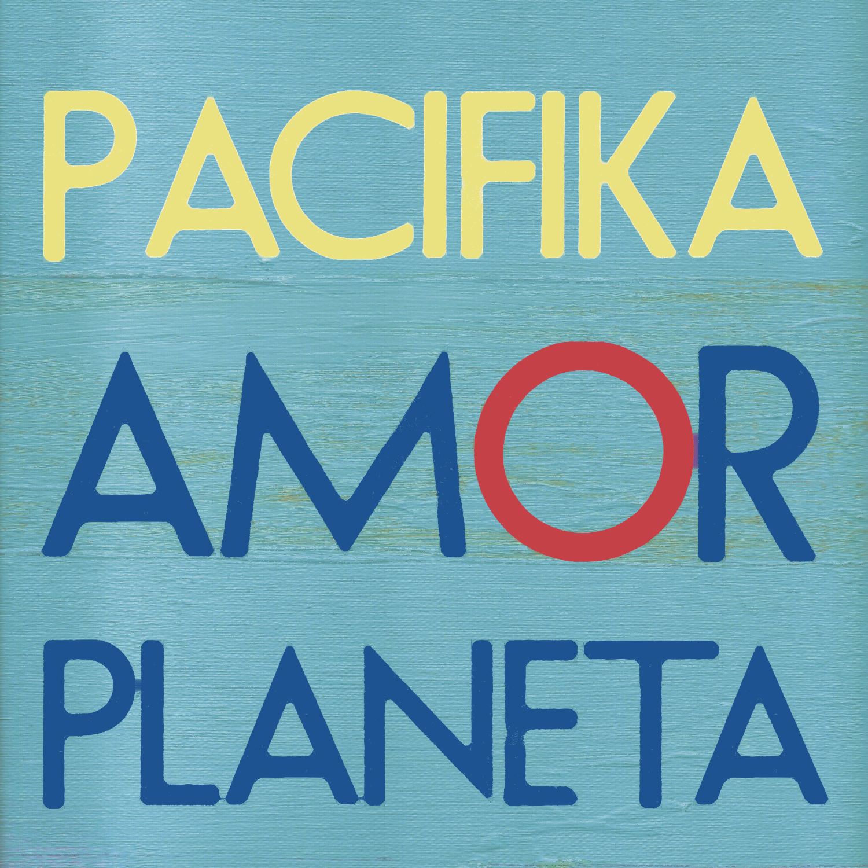 Pacifika: Amor Planeta