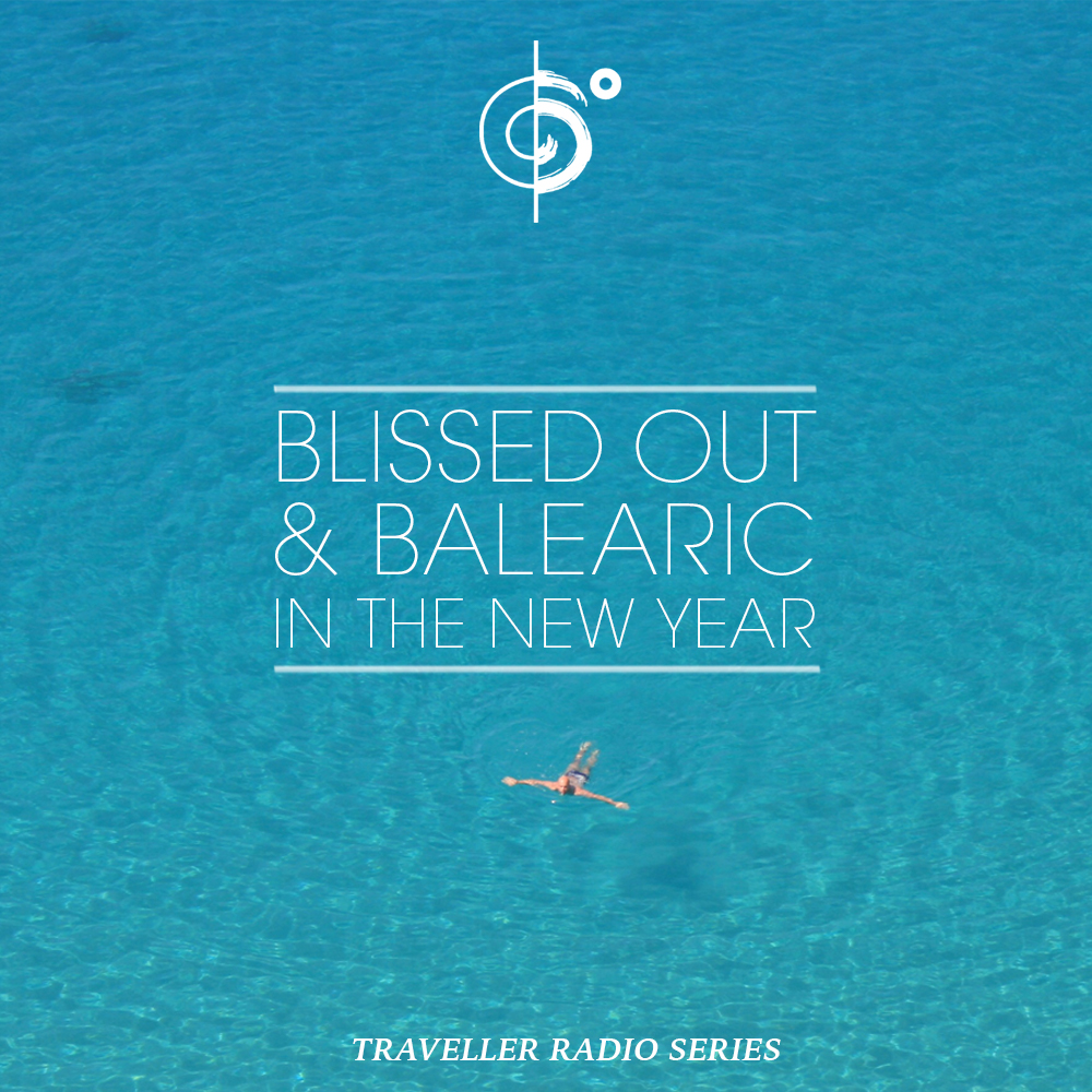 """Traveler Installment 379 – Traveler's """"Blissed Out & Balaeric In the New Year"""" Mix"""