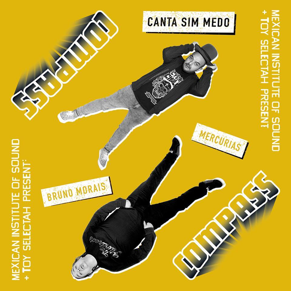 Mexican Institute of Sound + Toy Selectah Present: Compass – Canta Sim Medo (feat. Bruno Morais & Mercurias)