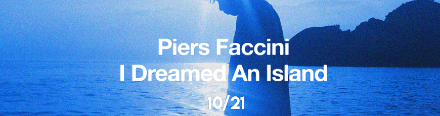 Piers Faccini – I Dreamed an Island – 10/21