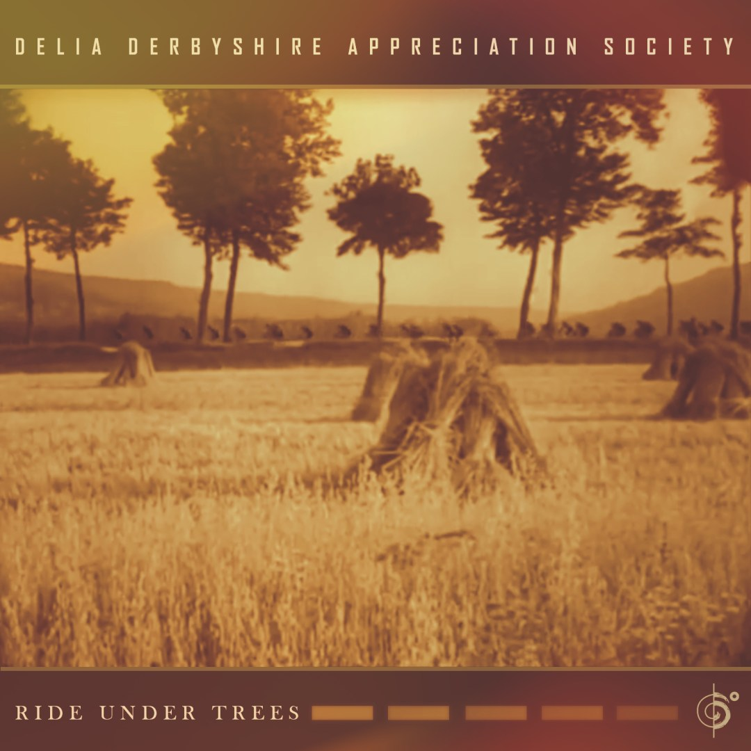 Delia Derbyshire Appreciation Society – Under the trees – Out Now!
