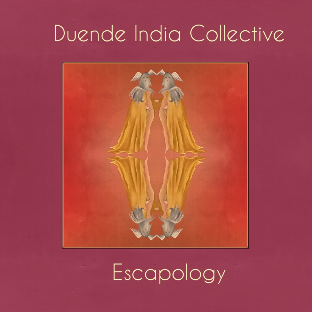Duende India Collective – Escapology