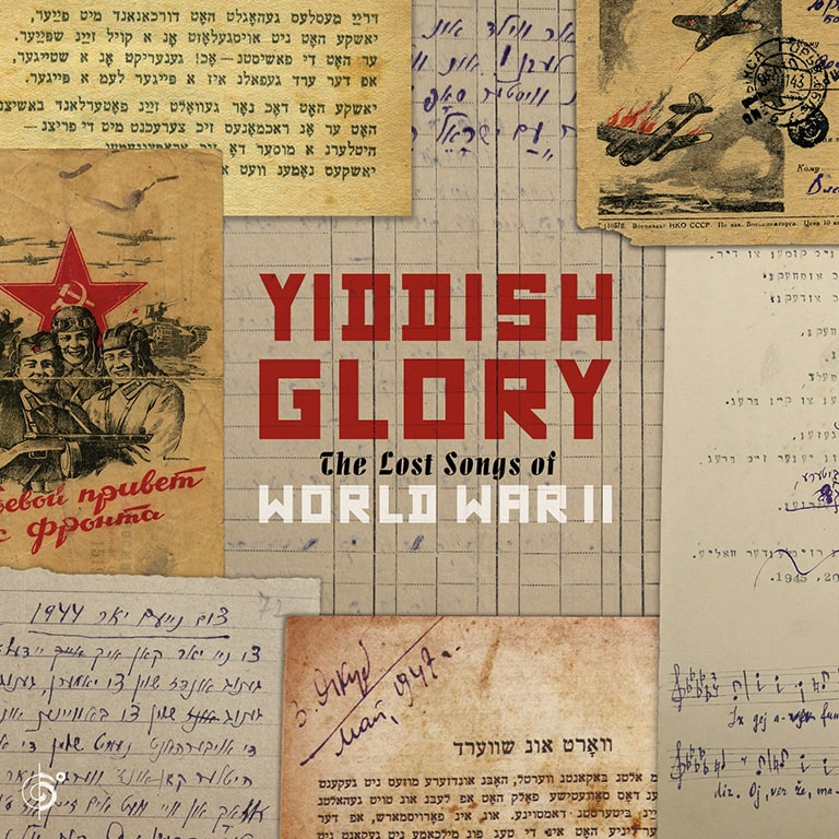 Yiddish Glory - The Lost Songs Of World War II Out Now — Six