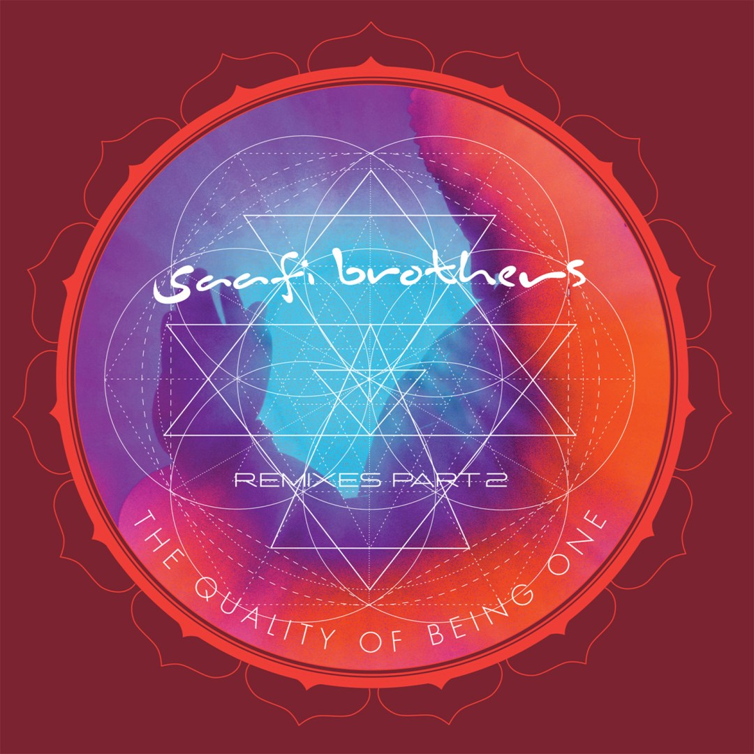 Saafi Brothers – The Quality Of Being One Remixes Part 2