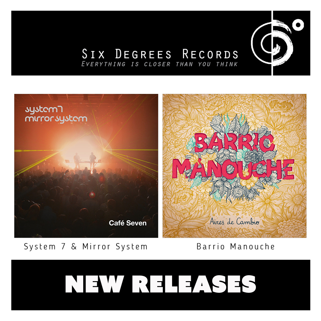 Barrio Manouche & System 7, Mirror System have new music out TODAY!