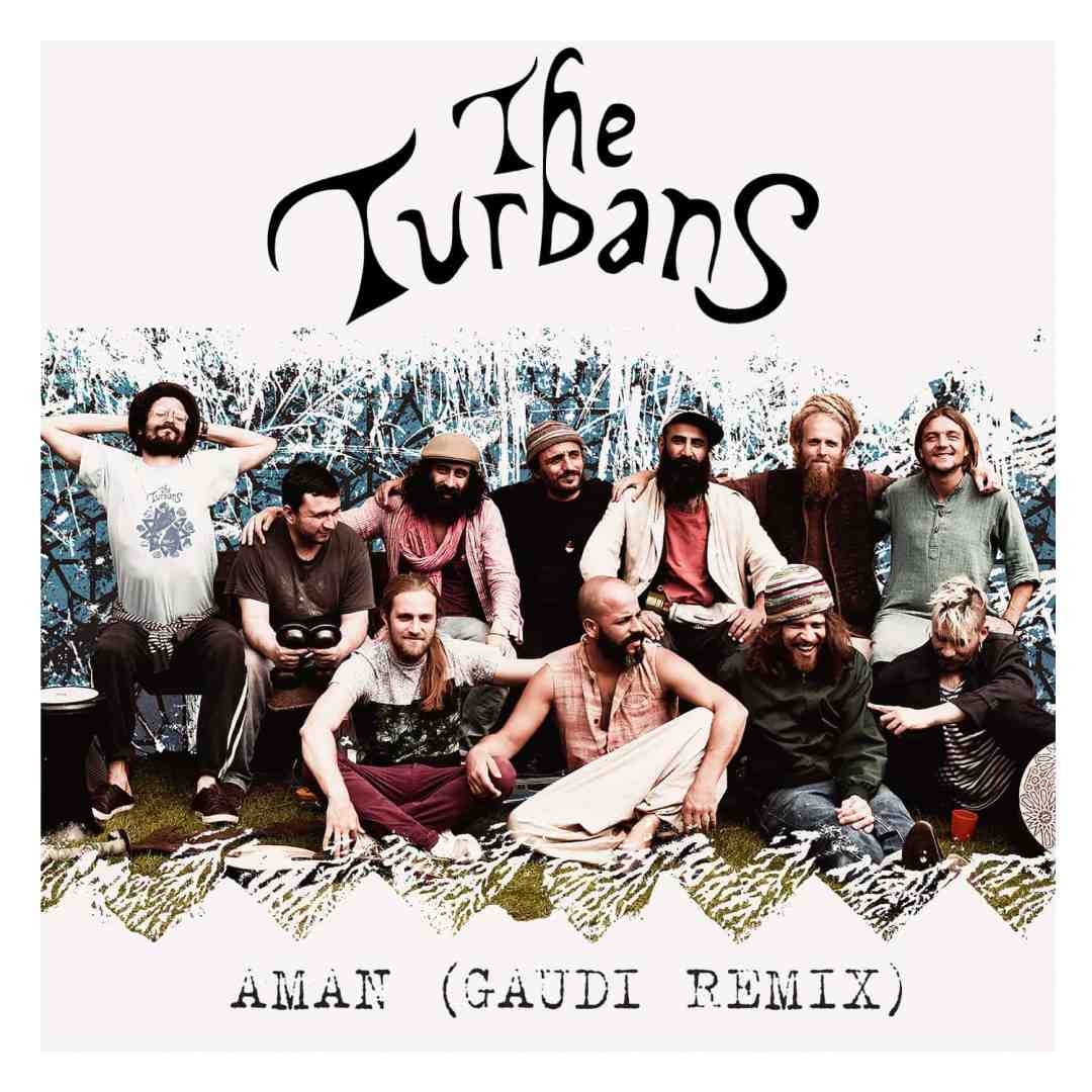 PREMIERE: THE TURBANS – AMAN (GAUDI REMIX)
