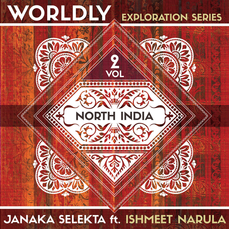 Janaka Selekta – Worldly Exploration Series Vol. 2 – North India