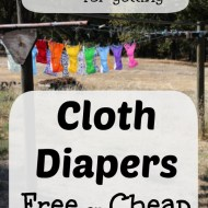 How to get Cloth Diapers Free or Cheap– 10 Money-Saving Strategies
