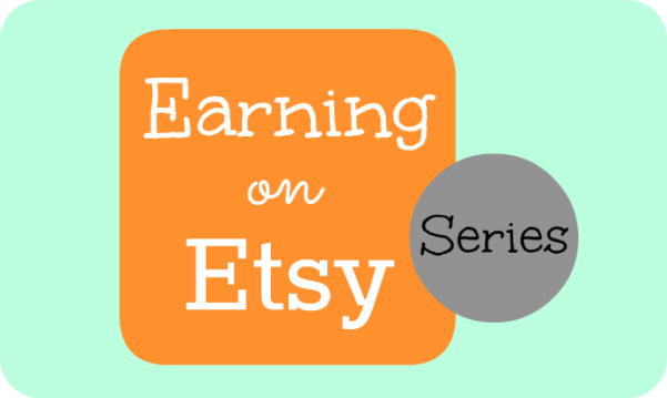 Earning on Etsy Series