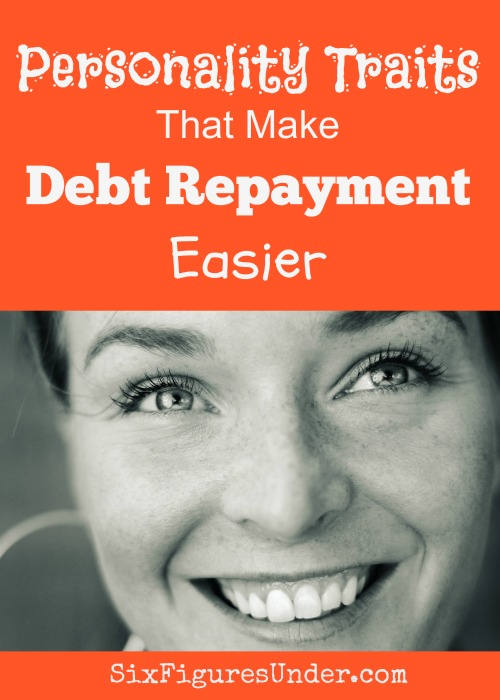 While no one will tell you that debt repayment is easy, there are some personality traits that can make your journey to debt-free easier.