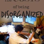 The Costs of Being Disorganized