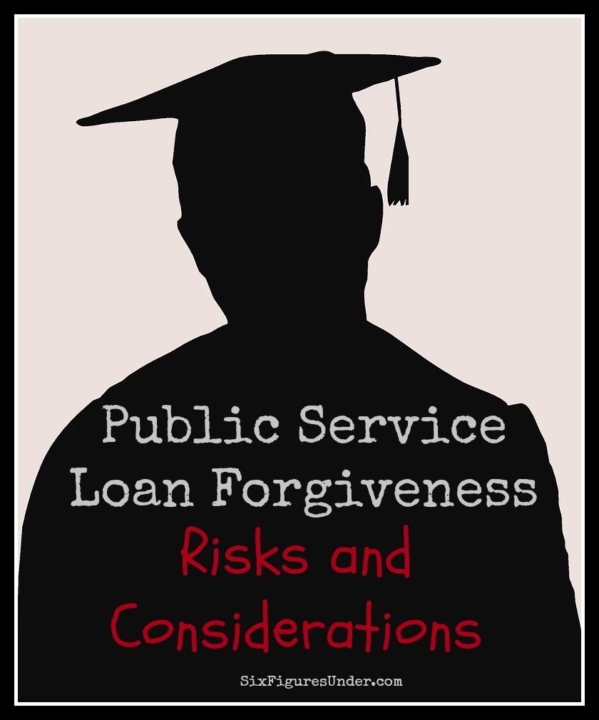 Public Service Loan Forgiveness- Risks and Considerations - Six ...
