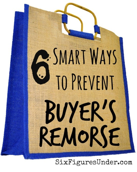 You know the sick feeling.  You spent too much on something your didn't need.    Here are 6 practical ways to avoid shopping regrets and prevent buyer's remorse.
