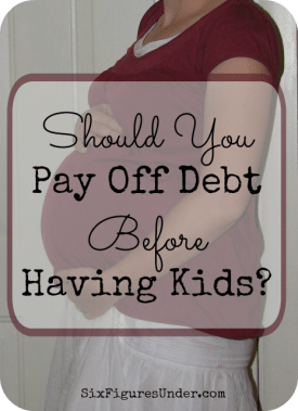 should you pay off debt before having kids