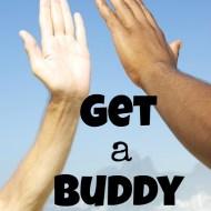 Get a Buddy– Frugal Fresh Start- Day 4