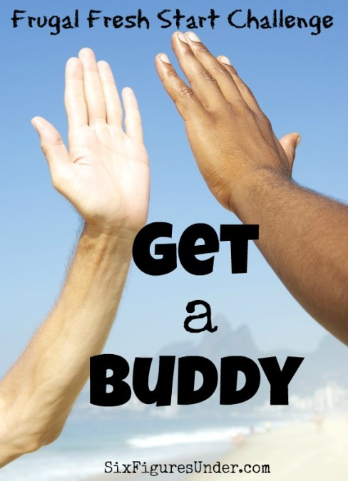 Having a buddy or accountability partner not only holds you accountable to your goals and checks in on your progress. Your buddy, if you find a good one, will encourage you each step of the way!