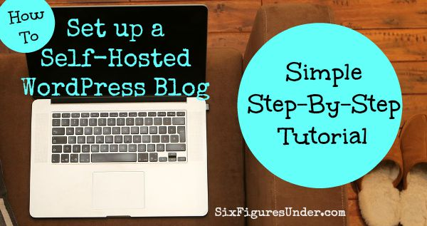 How to Set up a Self Hosted WordPress Blog Step by Step Tutorial
