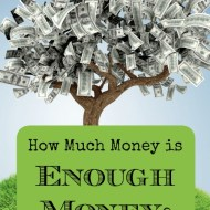 How Much Money is Enough Money?