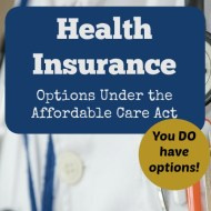 Health Insurance Options under the Affordable Care Act