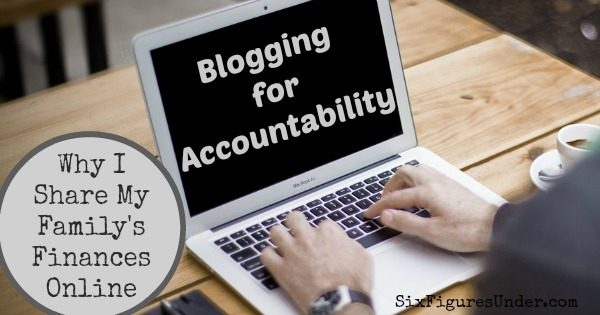 Blogging for Accountability- Why I Share My Family's Finances Online