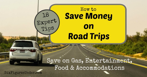 Save Money on Road Trips- 18 Expert Tips