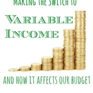 Switching to Variable Income and How Variable Income Affects Our Budget
