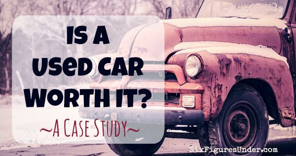 Cas Study-- Is a Used Car Worth it