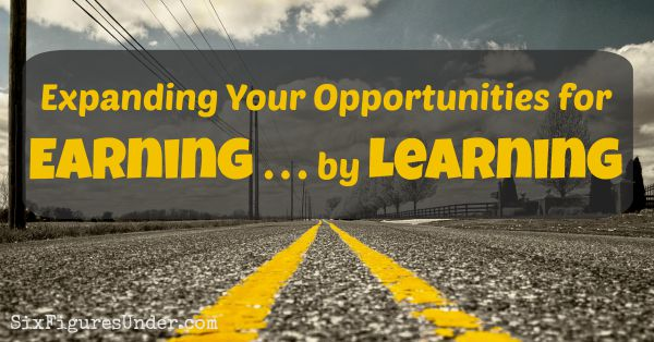 Expanding Your Opportunities for Earning By Learning