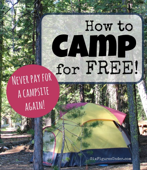 How to Camp For Free- Free Camping Hacks - Six Figures Under