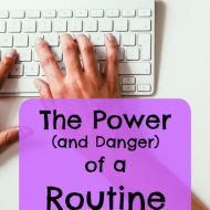 The Power (and Danger) of a Routine