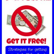 Don't Buy It, Get It Free– Strategies for Getting What You Need Free