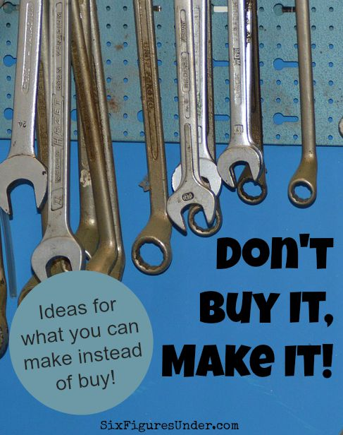 Don't buy it, make it! Is there something you want or need but don't want to buy? Why not make it! Here are some ideas of things you can make to save money.