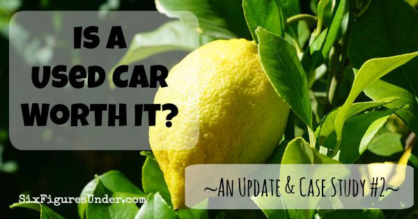 Is a Used Car Worth It- Update and Case Study 2