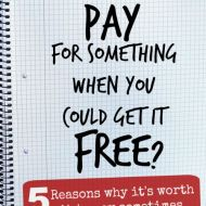 Why would you pay for something when you could get it free?