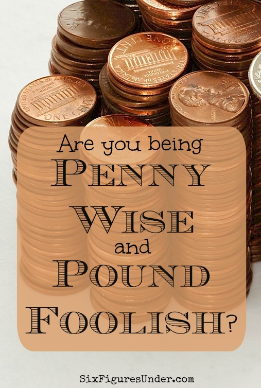 Sometimes being cheap in the short run ends up costing you more money in the long run. Other times we're cautious with small decisions but careless with the big ones. Have you been accused of being 'penny wise and pound foolish'?