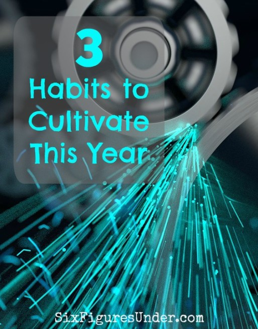 The new year is here! Have you made plans for the changes you'll make and the goals you will achieve? Here are 3 habits to cultivate this year (along with an exciting announcement)!