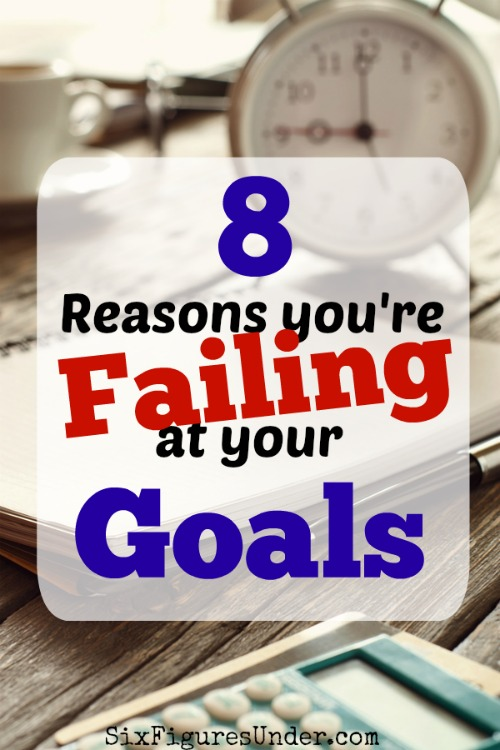 Are you frustrated with failing at goals that you really hoped to achieve? Here are 8 reasons why you're not reaching your goals and what you can change to be successful.