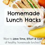 Homemade Lunch Hacks (to save time, effort and money)
