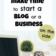 How do you find time to blog (or start a business on the side)?