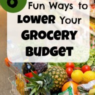 6 Fun Ways to Lower Your Grocery Budget
