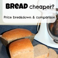 Is it cheaper to make your own bread?  Price breakdown and comparison for homemade bread