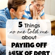 5 Things No One Told Me About Paying Off $45K of Debt (In 2 Years!)