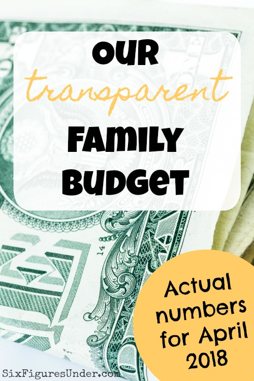 transparent family budget update april 2018 six figures under